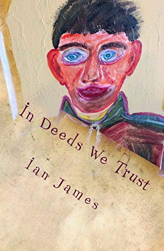 In Deeds We Trust: James, Ian