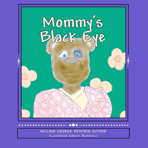 9781449512576: Mommy's Black Eye: Children Dealing With Domestic Violence