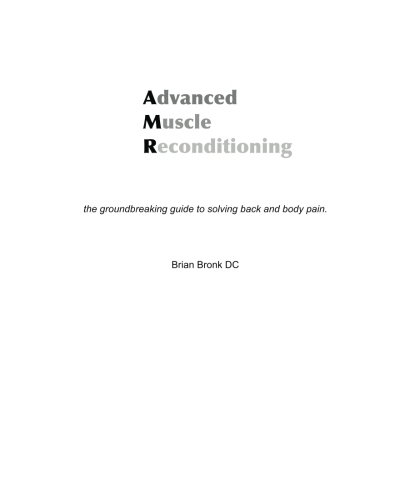 9781449512798: Advanced Muscle Reconditioning: the groundbreaking guide to solving back and body pain
