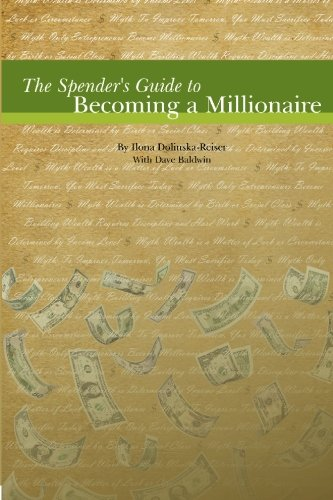 9781449513948: The Spender's Guide to Becoming a Millionaire
