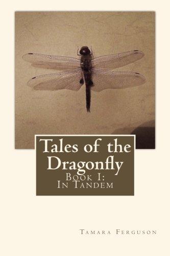 Tales of the Dragonfly: Book I: In Tandem: Tamara Ferguson