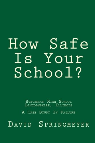 9781449517922: How Safe Is Your School?: Life and Death at one of America's Top 100 High Schools