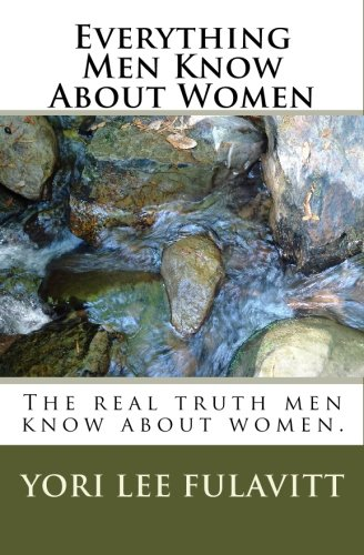 9781449518523: Everything Men Know About Women: The real truth men know about women.