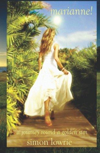 9781449521479: Marianne!: A Journey Round A Golden Sun