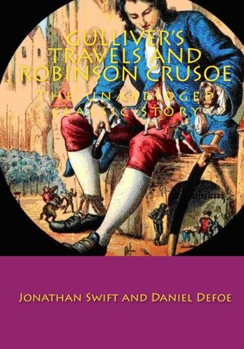 Gulliver's Travels and Robinson crusoe: The unabridged: Swift, Jonathan