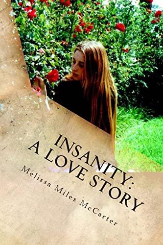 9781449521707: Insanity: A Love Story