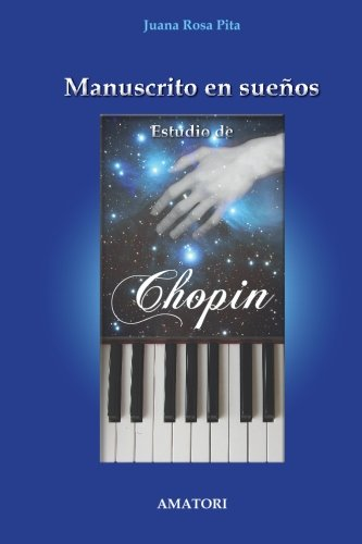 Manuscrito En Suenos - Estudio de Chopin: Juana Rosa Pita