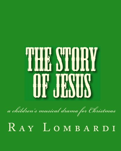 9781449524241: The Story of Jesus: a children's musical drama for Christmas