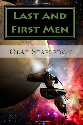 9781449525996: Last and First Men: A Story of the Near and Far Future [Taschenbuch] by Stapl...