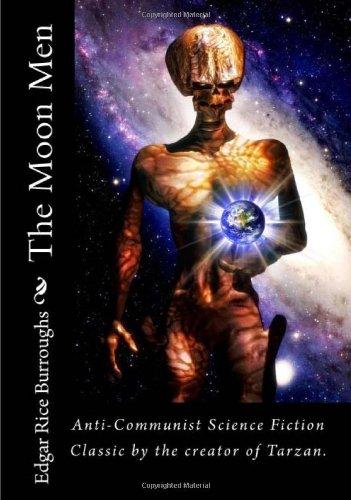 9781449526368: The Moon Men: Anti-Communist Science Fiction Classic by the creator of Tarzan.