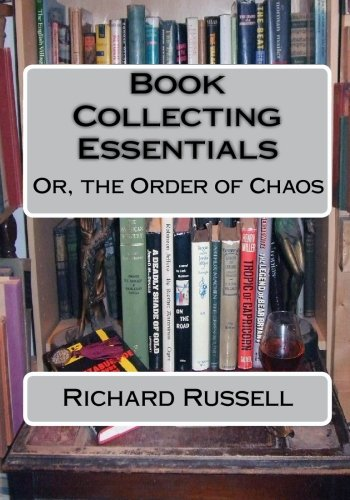 9781449527082: The Order of Chaos: Or, the Essentials of Book Collecting
