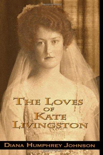 The Loves of Kate Livingston: Diana Humphrey Johnson
