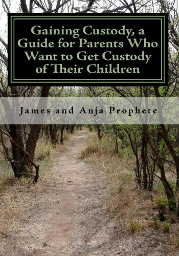 9781449529192: Gaining Custody, a Guide for Parents Who Want to Get Custody of Their Children