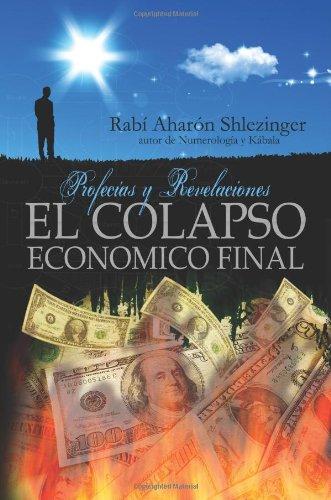 9781449530341: El Colapso Económico Final: Profecías y revelaciones (Spanish Edition)