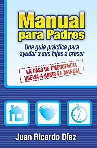 9781449530549: Manual para Padres: En caso de emergencia, vuelva a abrir el manual (Spanish Edition)