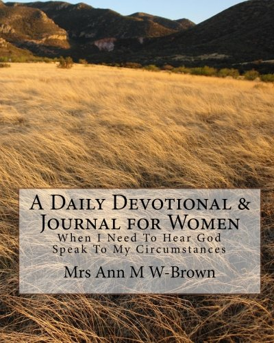9781449530853: A Daily Devotional & Journal for Women: When I Need To Hear God Speak To My Circumstances
