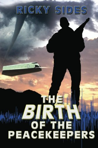 9781449532956: The Birth of the Peacekeepers.