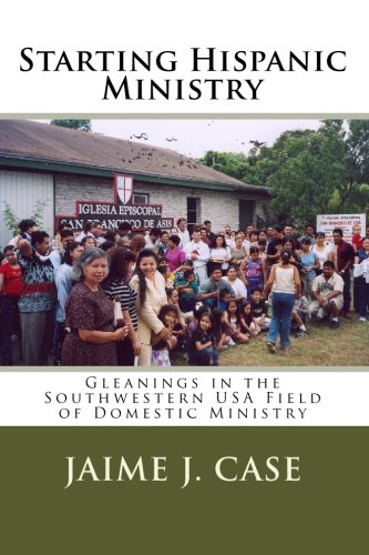 9781449537784: Starting Hispanic Ministry: Gleanings in the Southwestern USA Field of Domestic Ministry