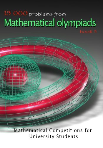 9781449538200: 15 000 problems from Mathematical Olympiads book 5: Mathematical Competition for University Students
