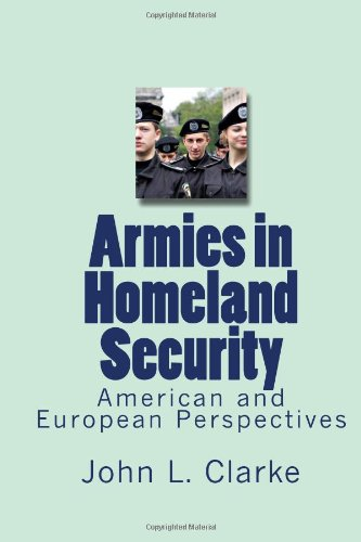 9781449538743: Armies in Homeland Security: American and European Perspectives