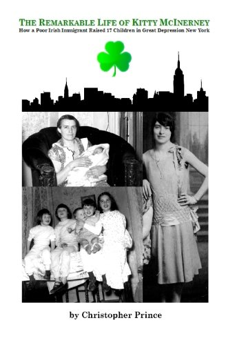 9781449539276: The Remarkable Life of Kitty McInerney: How a Poor Irish Immigrant Raised 17 Children in Great Depression New York