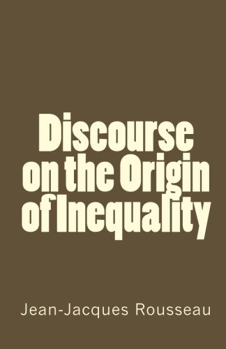 Discourse on the Origin of Inequality: Rousseau, Jean Jacques