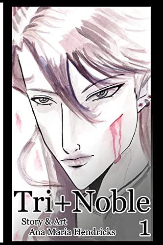 Tri-Noble (Volume 1): Hendricks, Ana Maria
