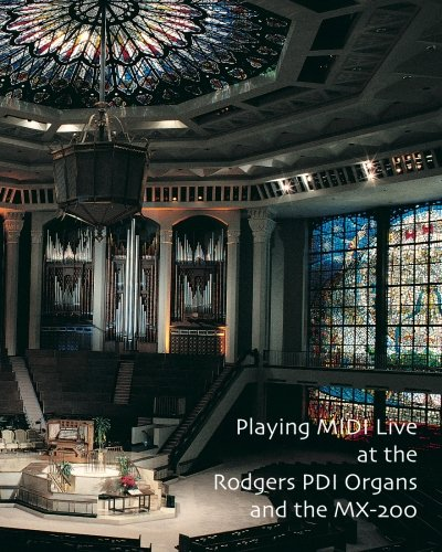 9781449541538: Playing MIDI Live At The Rodgers PDI Organs and the MX-200