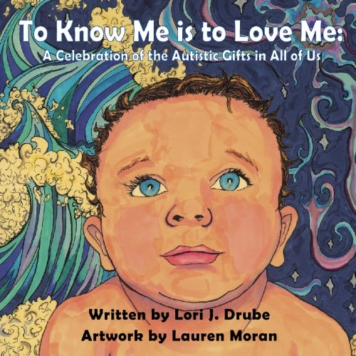 9781449542924: To Know Me is to Love Me:: A Celebration of the Autistic Gifts in All of Us