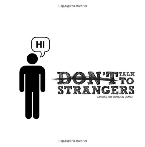 Don't Talk to Strangers: A collection of anonymous journal entries: Brandon Doman