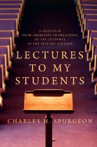 9781449547318: Lectures to My Students: A Selection from Addresses on Preaching to the Students of the Pastors' College