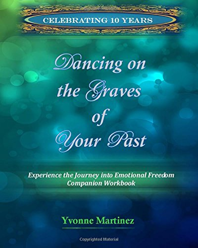 9781449549411: Dancing on the Graves of Your Past Workbook