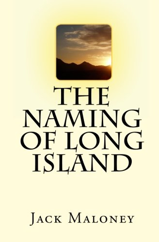 9781449549671: The Naming of Long Island