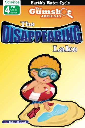 9781449551216: The Gumshoe Archives: The Case of the Disappearing Lake (GSA – 4th Grade Series)