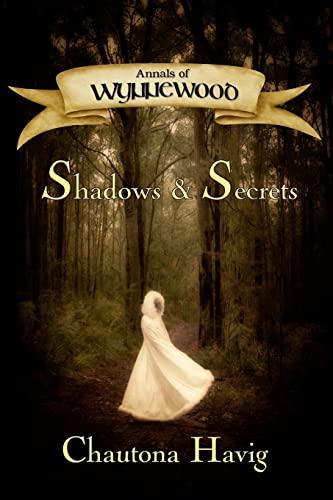 Shadows & Secrets (Annals of Wynnewood, Book 1): Chautona Havig