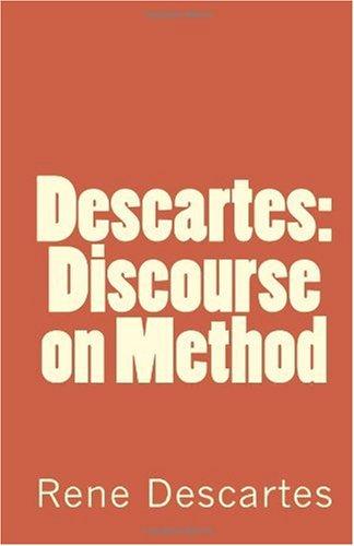 Descartes: Discourse on Method: Descartes, Rene