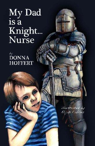 9781449552688: My Dad is a Knight... Nurse