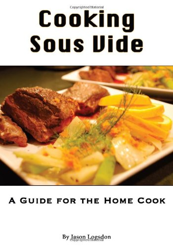 9781449553708: Cooking Sous Vide: A Guide for the Home Cook