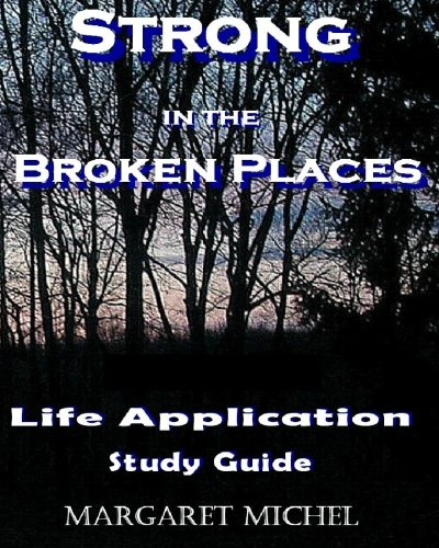 9781449555528: Strong in the Broken Places: Life Application Study Guide