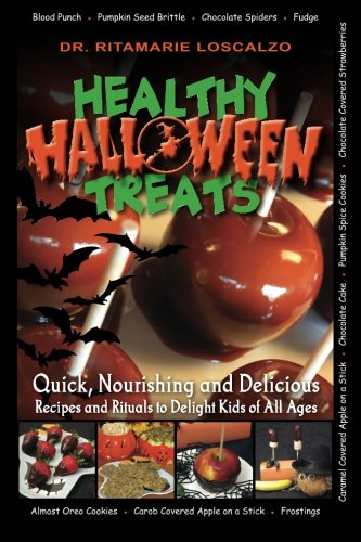9781449555641: Healthy Halloween Treats: Quick, Nourishing and Delicious - Recipes and Rituals to Delight Kids of All Ages