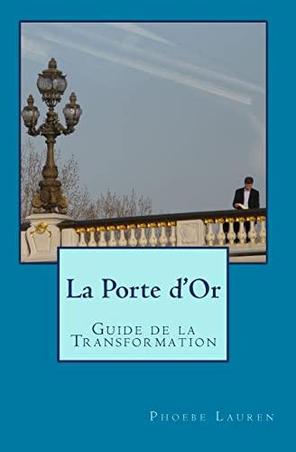 9781449555825: La Porte d'Or: Guide de la Transformation