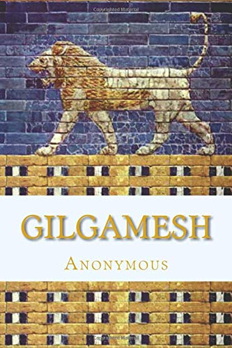 Gilgamesh An Old Babylonian Version: Anonymous, Clay, Albert T.
