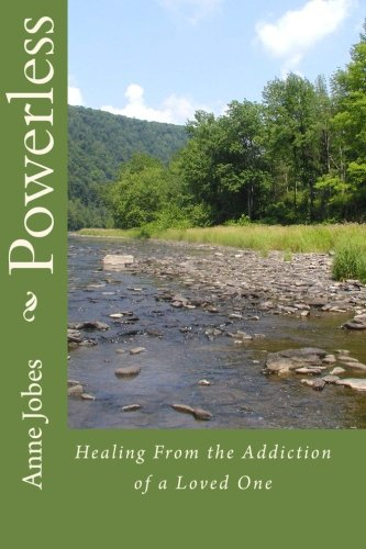 Powerless: Healing From the Addiction of a: Jobes, Anne