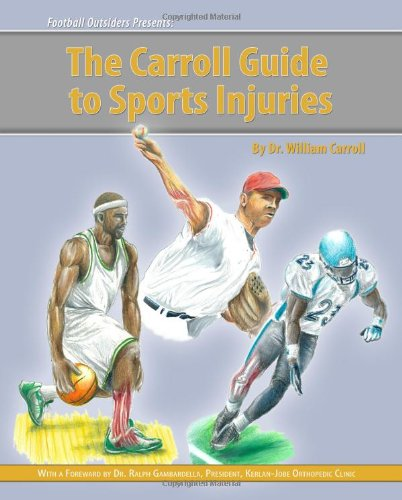9781449556921: The Carroll Guide to Sports Injuries: Presented by Football Outsiders