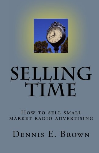 9781449559731: Selling Time: How to Sell small market radio advertising: Volume 1