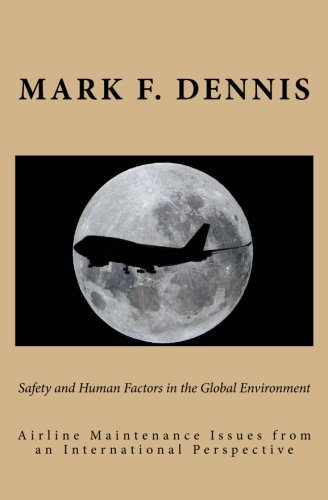 9781449560324: Safety and Human Factors in the Global Environment: Airline Maintenance Issues from an International Perspective