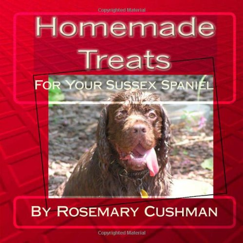 9781449560355: Homemade Treats for your Sussex Spaniel