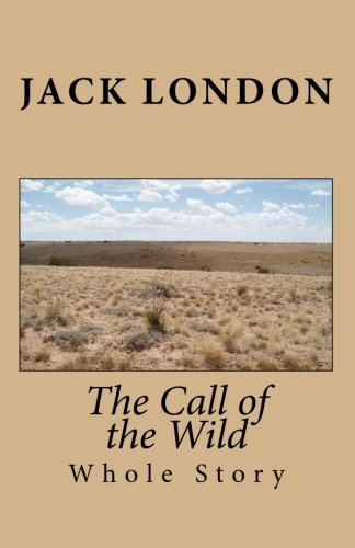 The Call of the Wild (Whole Story): London, Jack