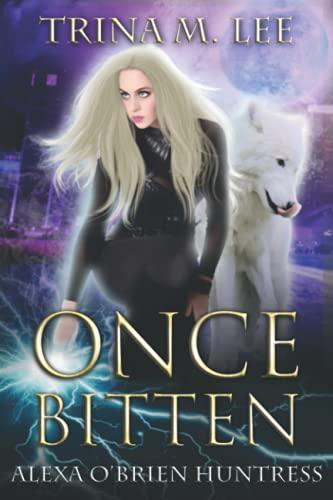 Once Bitten: Trina M. Lee