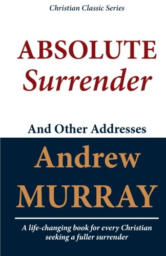 9781449562472: Absolute Surrender and Other Addresses
